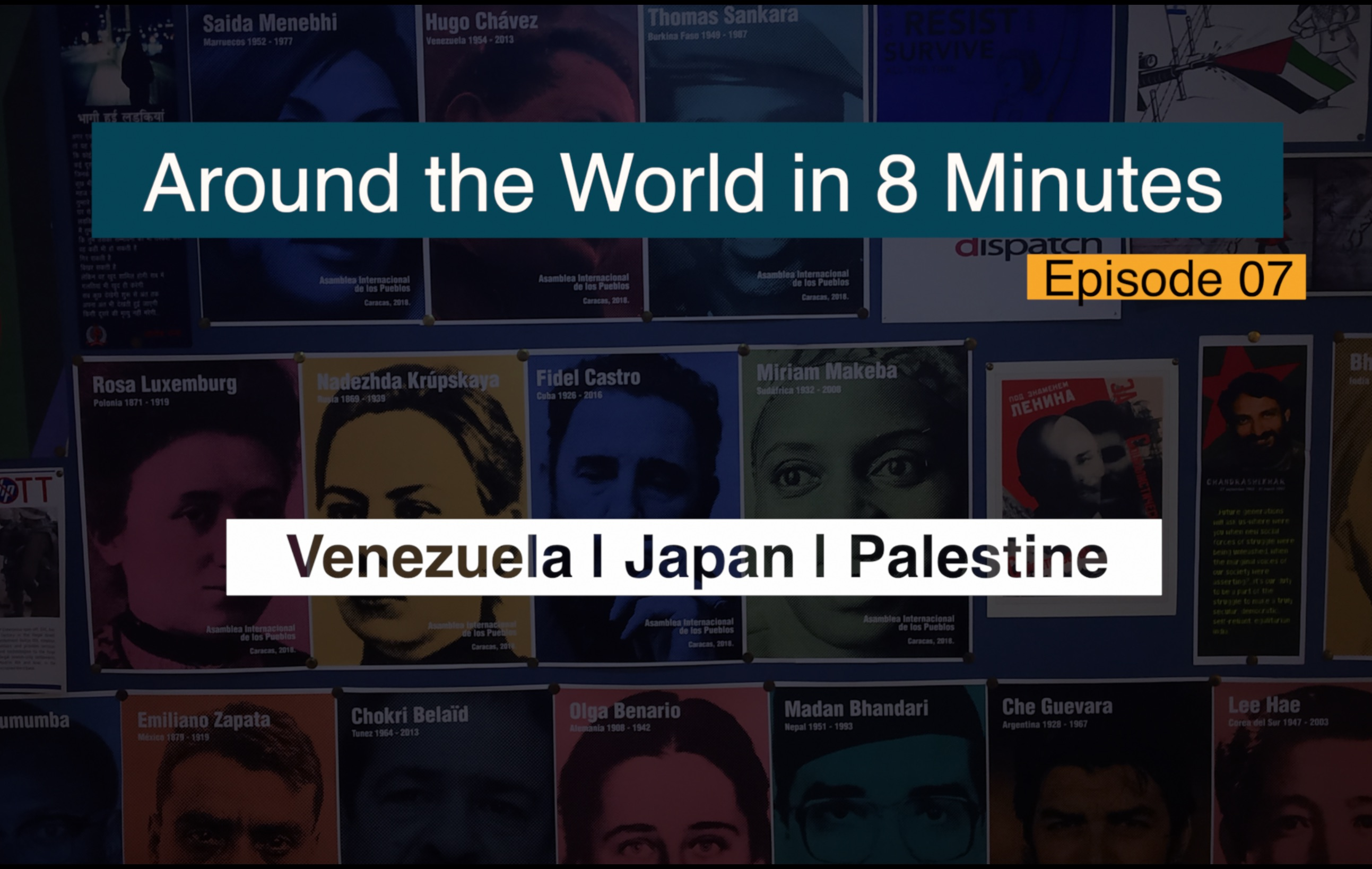 Around the world in 8 minutes ep 7 Peoples Dispatch