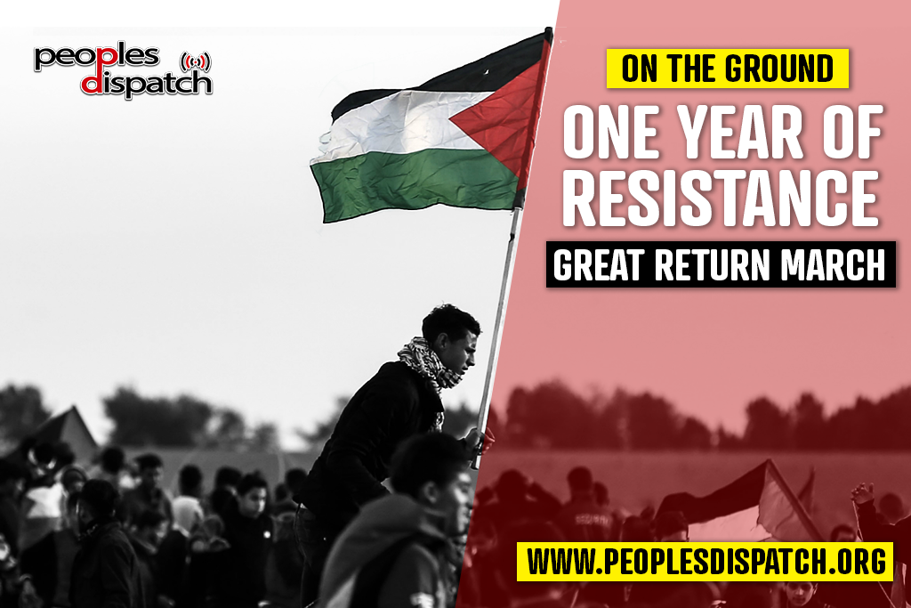 Great Return March: one year of resistance_Peoples Dispatch