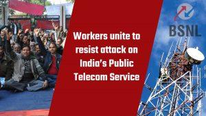 Workers resist BSNL privatization attempt