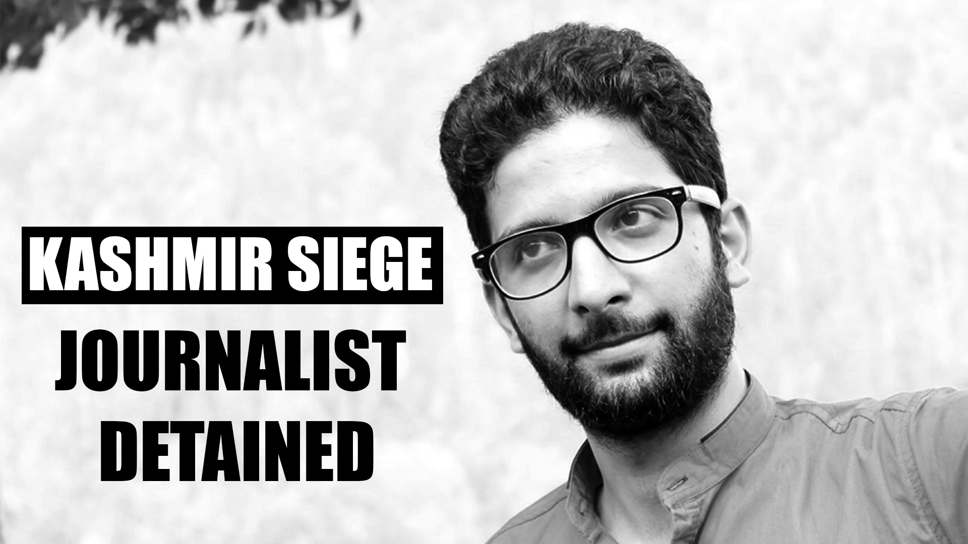JOURNALIST DETAINED_KASHMIR SIEGE