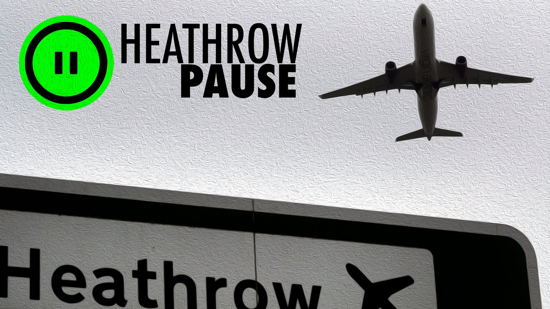 Heathrow Pause