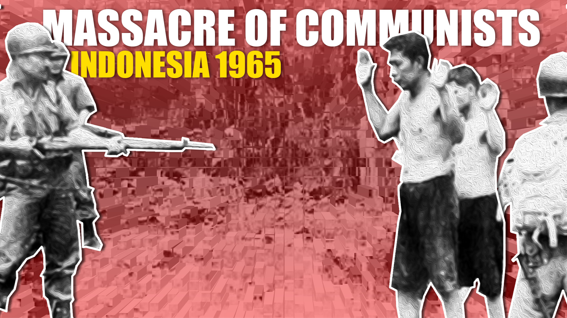 Indonesia 1965_MASSACRE OF COMMUNISTS