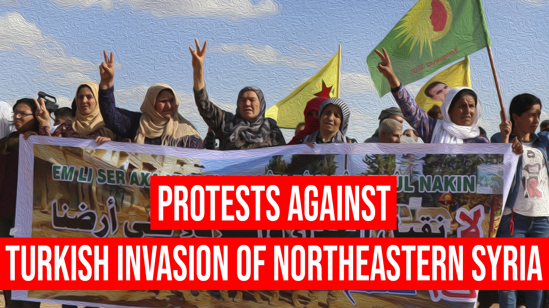 Protesters across the world condemn Erdoğan's invasion of northeastern Syria_