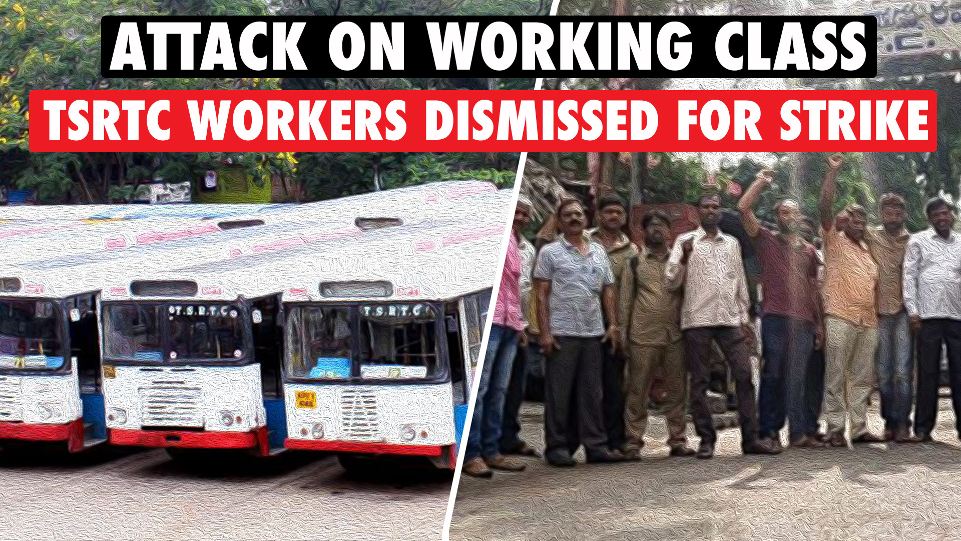 TSRTC WORKERS DISMISSED FOR STRIKE