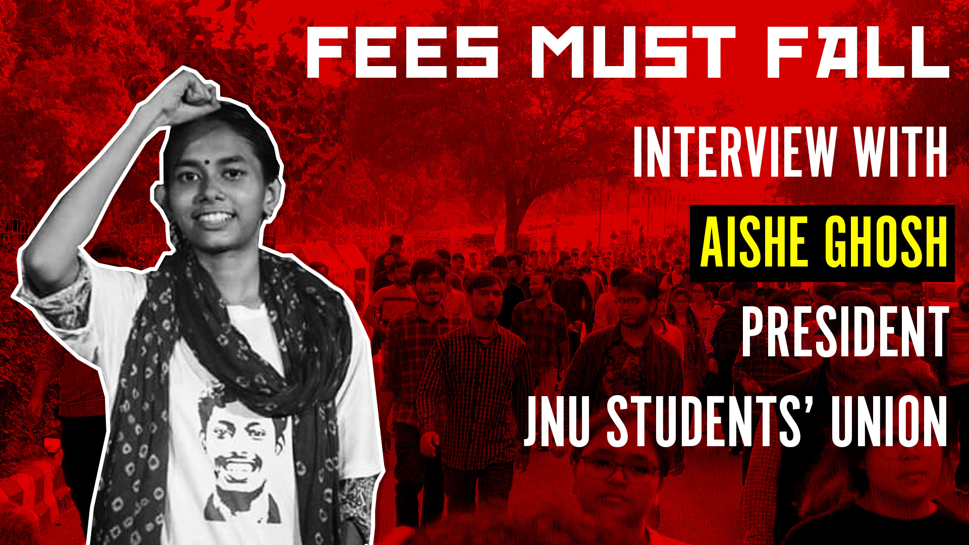 AISHE GHOSH JNU STUDENTS' UNION PRESIDENT_INTERVIEW