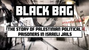 Black Bag_The story of Palestinian political prisoners in Israeli jails