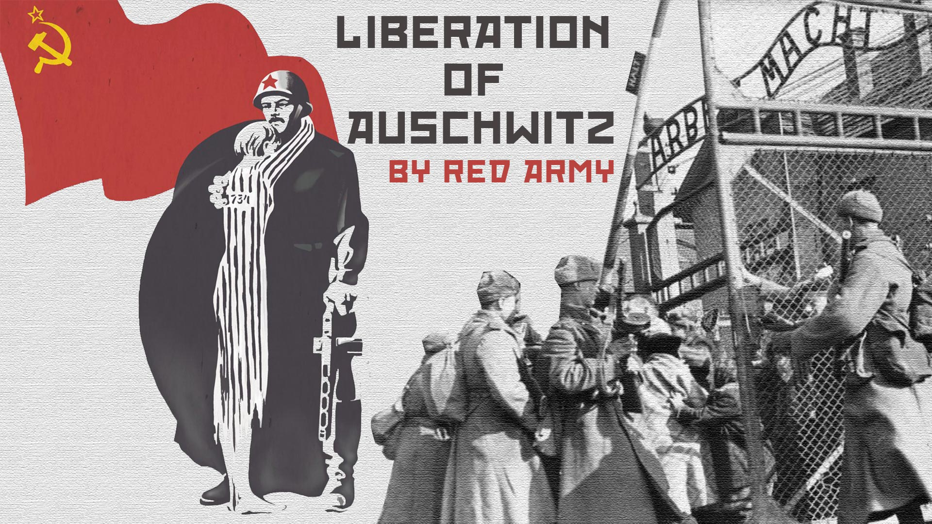 LIBERATION OF AUSCHWITZ by RED ARMY