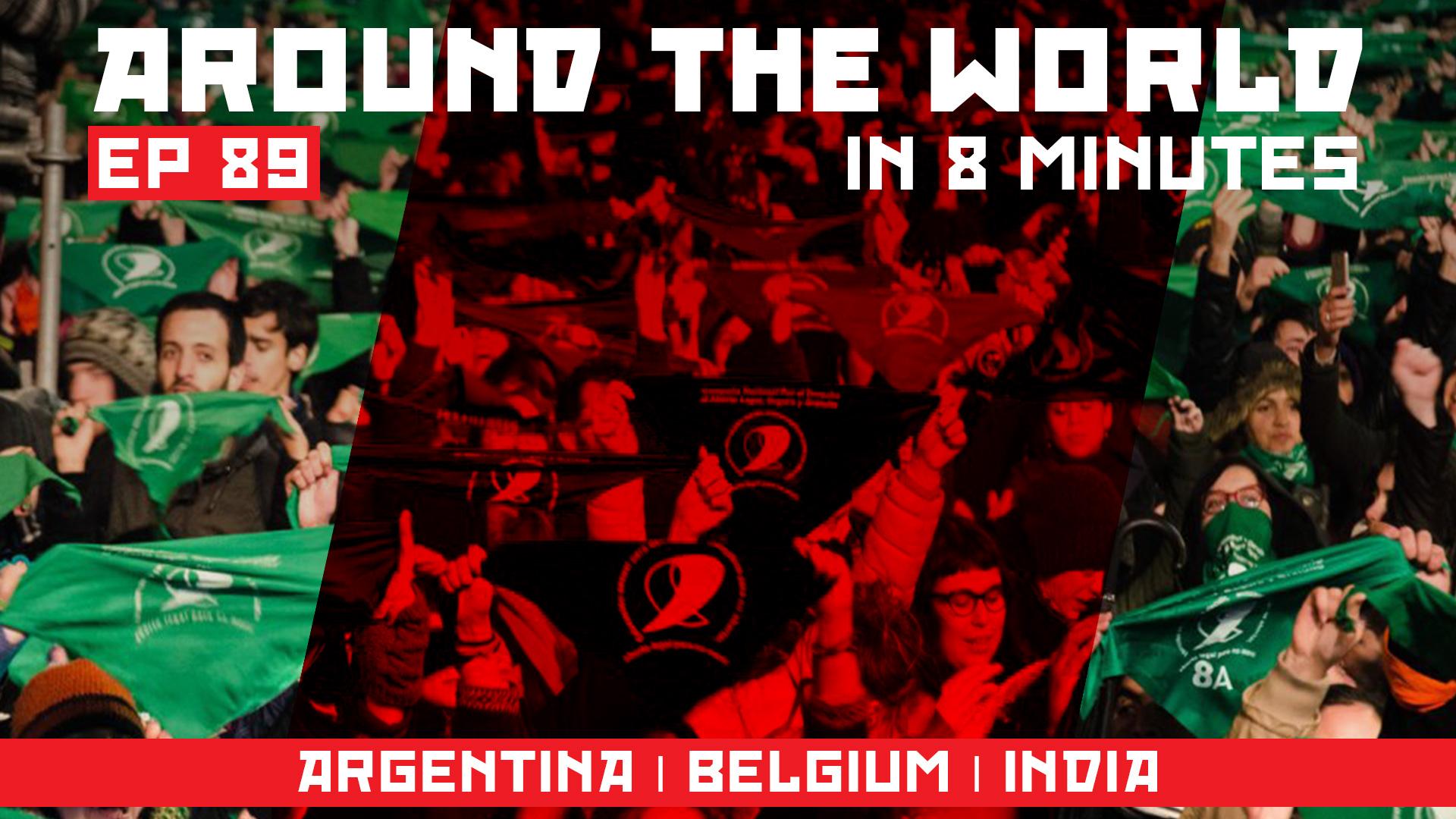 Around the world Ep 89_Argentina_Belgium_India