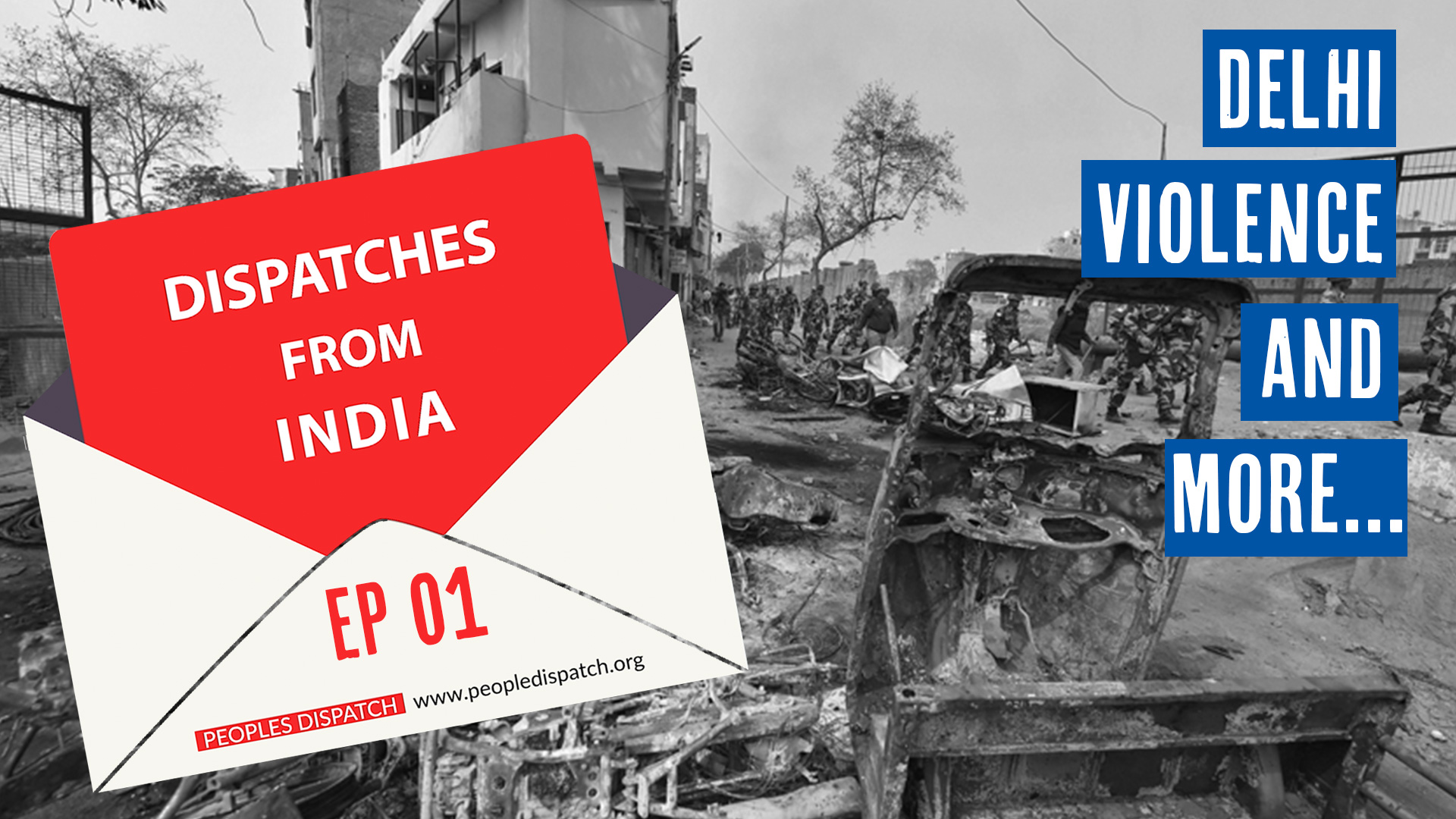 Welcome to Dispatches from India, a brand new show from Peoples Dispatch.