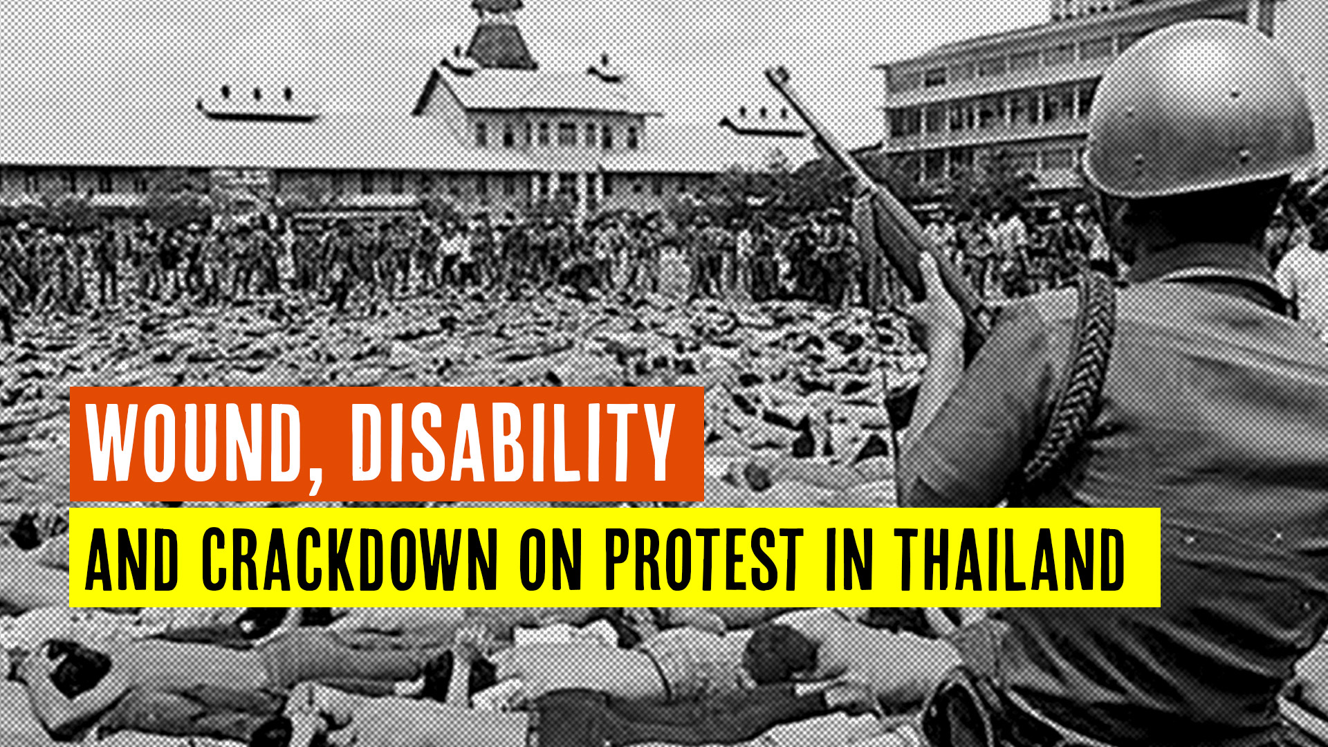 Wound, Disability and Crackdown on Protest in Thailand